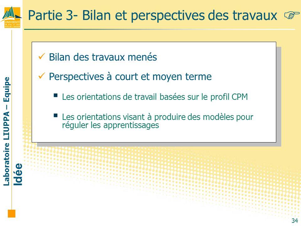 Laboratoire LIUPPA – Equipe Idée 34 Partie 3- Bilan et perspectives des travaux Bilan des travaux menés Perspectives à court et moyen terme Les orient