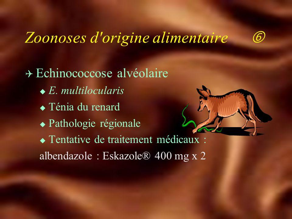 Zoonoses d'origine alimentaire Q Trichinose - Trichinellose u Depuis 1975 5 épidémies : 1700 cas u Décembre 1993 : 538 cas u Mars 1998 : 128 cas (Midi