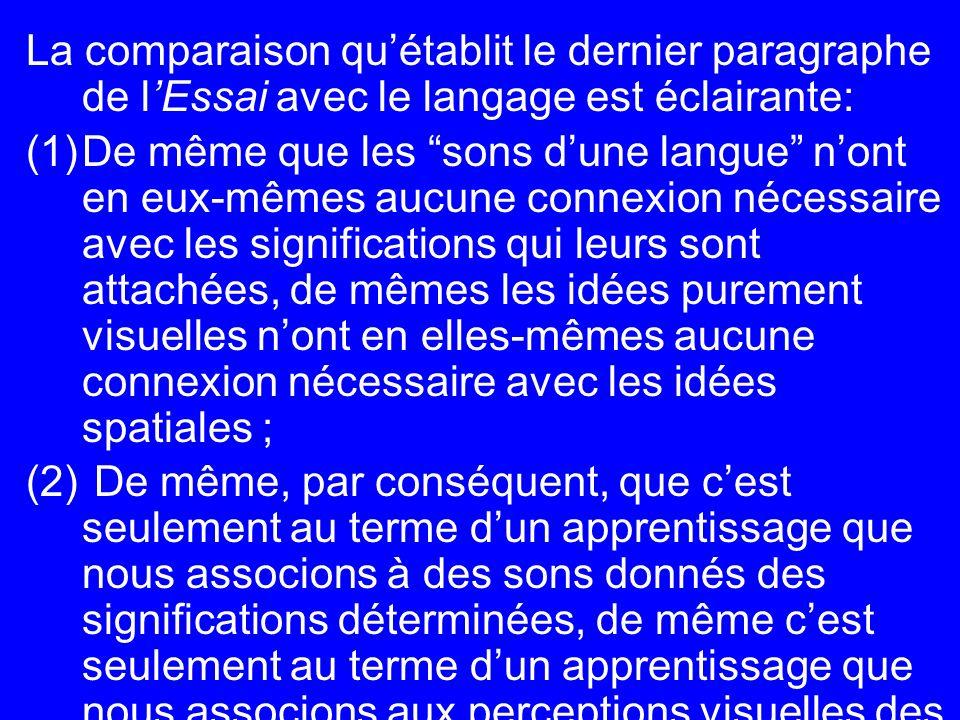 La comparaison quétablit le dernier paragraphe de lEssai avec le langage est éclairante: (1)De même que les sons dune langue nont en eux-mêmes aucune