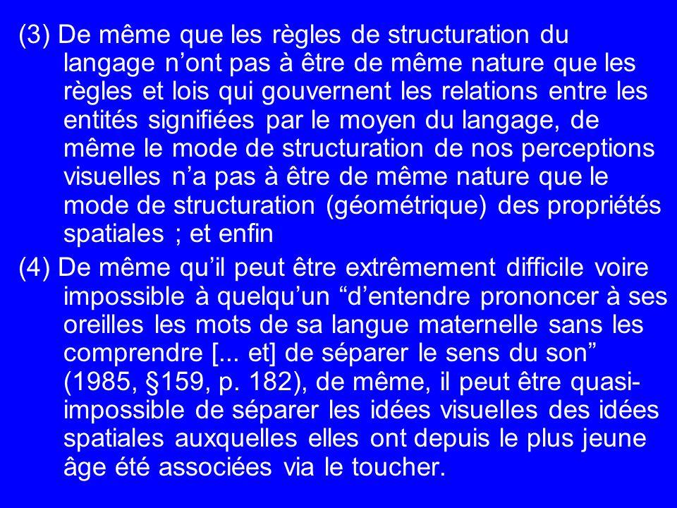 (3) De même que les règles de structuration du langage nont pas à être de même nature que les règles et lois qui gouvernent les relations entre les en