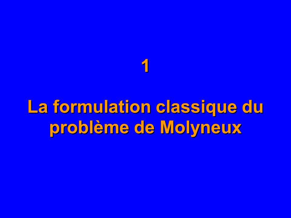 1 La formulation classique du problème de Molyneux