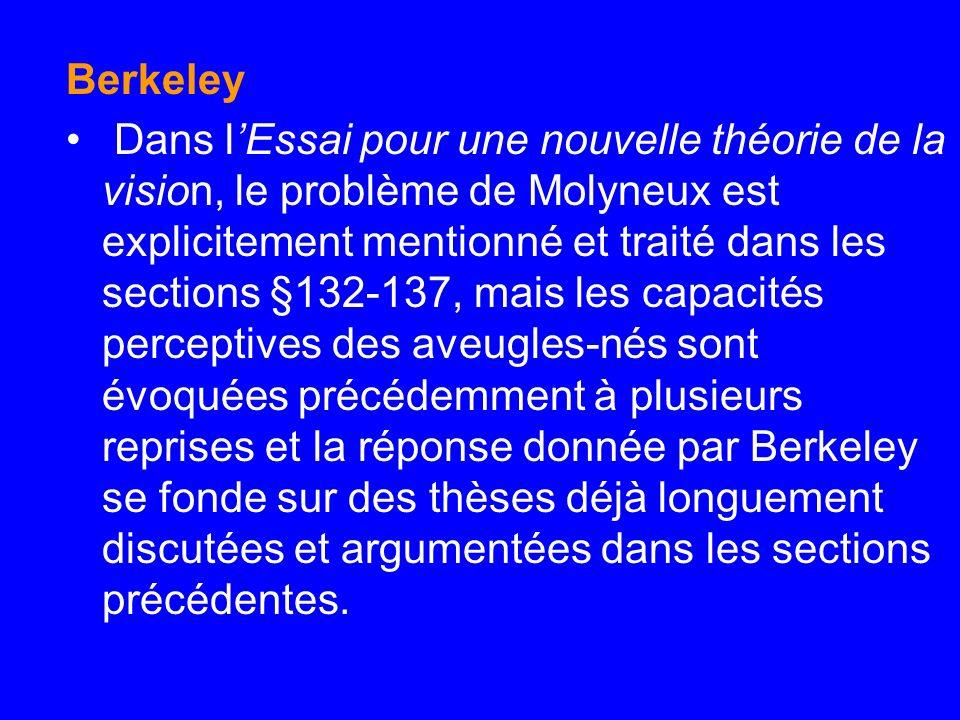 Berkeley Dans lEssai pour une nouvelle théorie de la vision, le problème de Molyneux est explicitement mentionné et traité dans les sections §132-137,