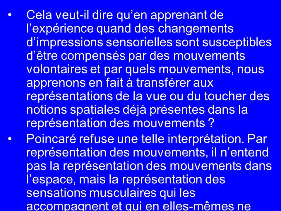 Cela veut-il dire quen apprenant de lexpérience quand des changements dimpressions sensorielles sont susceptibles dêtre compensés par des mouvements v