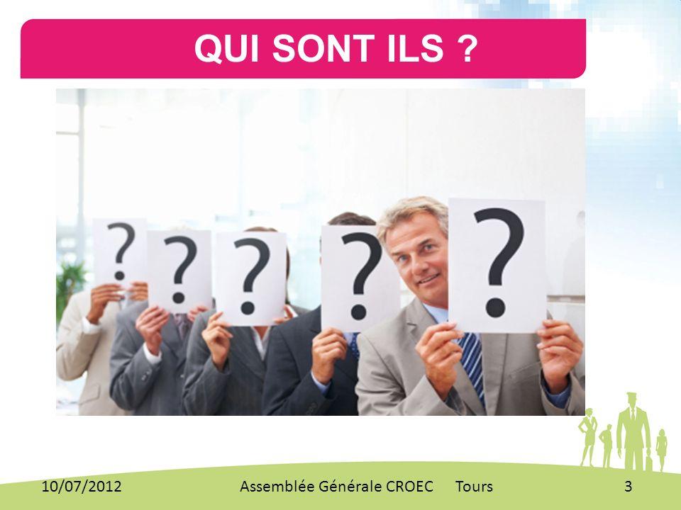 QUI SONT ILS ? 10/07/20123Assemblée Générale CROEC Tours