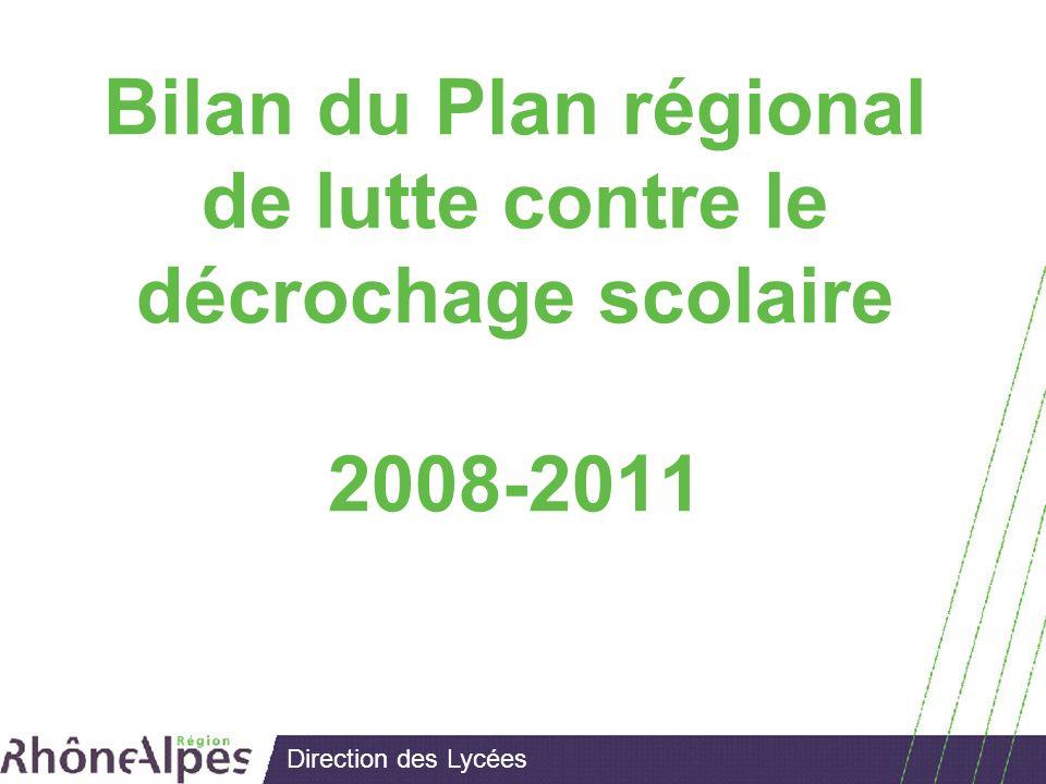 Direction des Lycées Bilan du Plan régional de lutte contre le décrochage scolaire 2008-2011