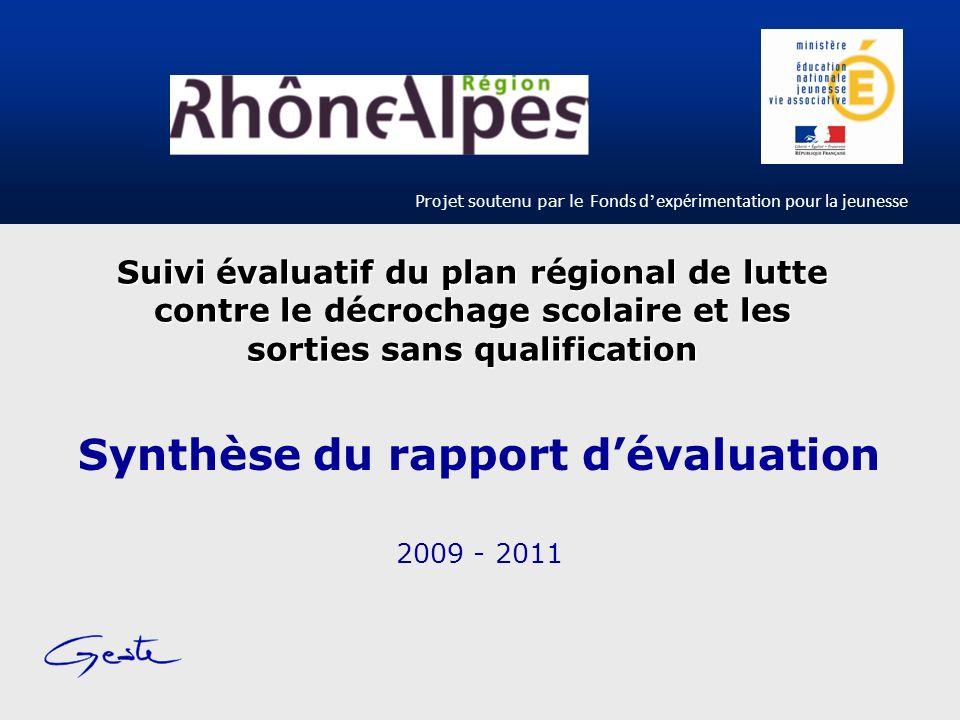 Synthèse du rapport dévaluation 2009 - 2011 Suivi évaluatif du plan régional de lutte contre le décrochage scolaire et les sorties sans qualification