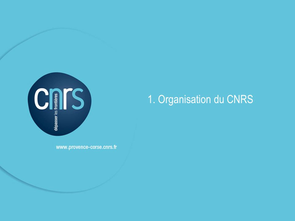 1. Organisation du CNRS