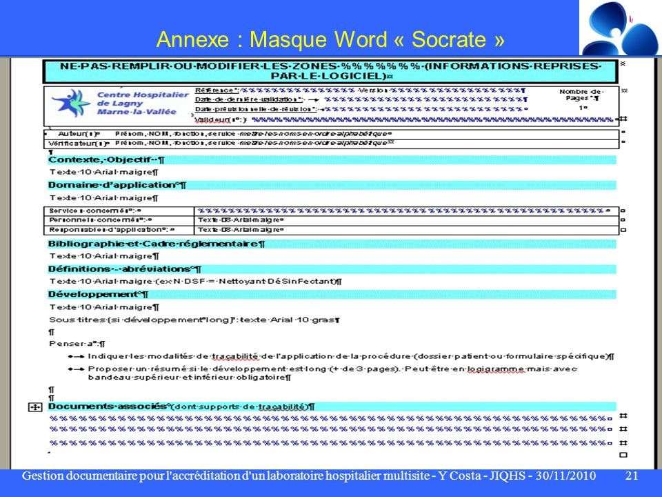 Gestion documentaire pour l'accréditation d'un laboratoire hospitalier multisite - Y Costa - JIQHS - 30/11/201021 Annexe : Masque Word « Socrate »