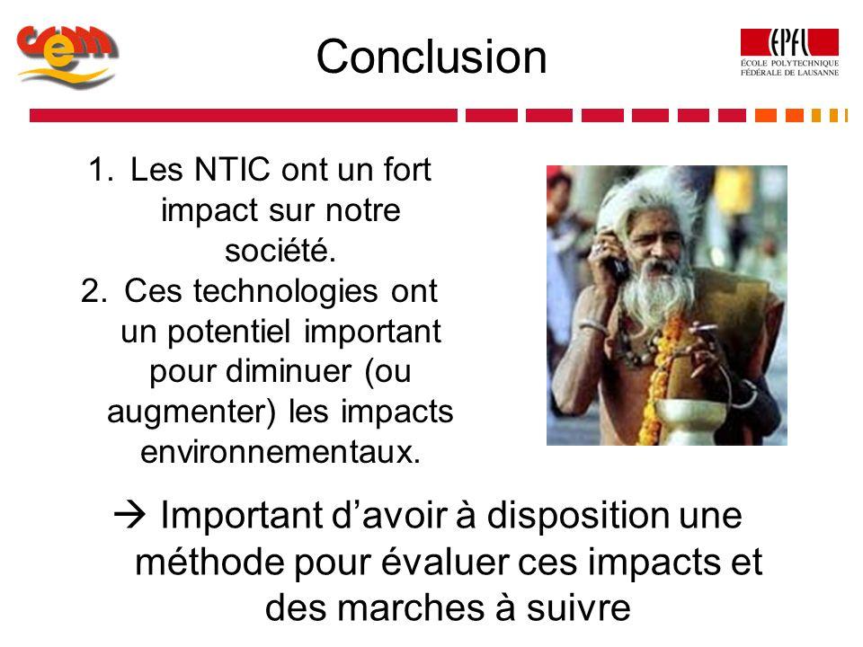 1.Les NTIC ont un fort impact sur notre société. 2.Ces technologies ont un potentiel important pour diminuer (ou augmenter) les impacts environnementa