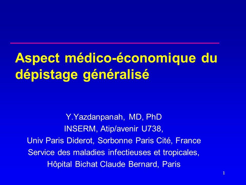 1 Y.Yazdanpanah, MD, PhD INSERM, Atip/avenir U738, Univ Paris Diderot, Sorbonne Paris Cité, France Service des maladies infectieuses et tropicales, Hô