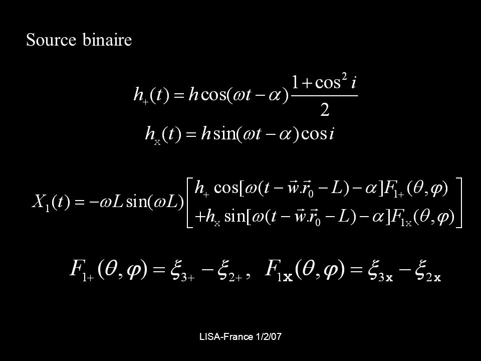 LISA-France 1/2/07 Repère barycentrique Source fixe Vecteurs unitaires fonctions du temps (mouvement orbital)