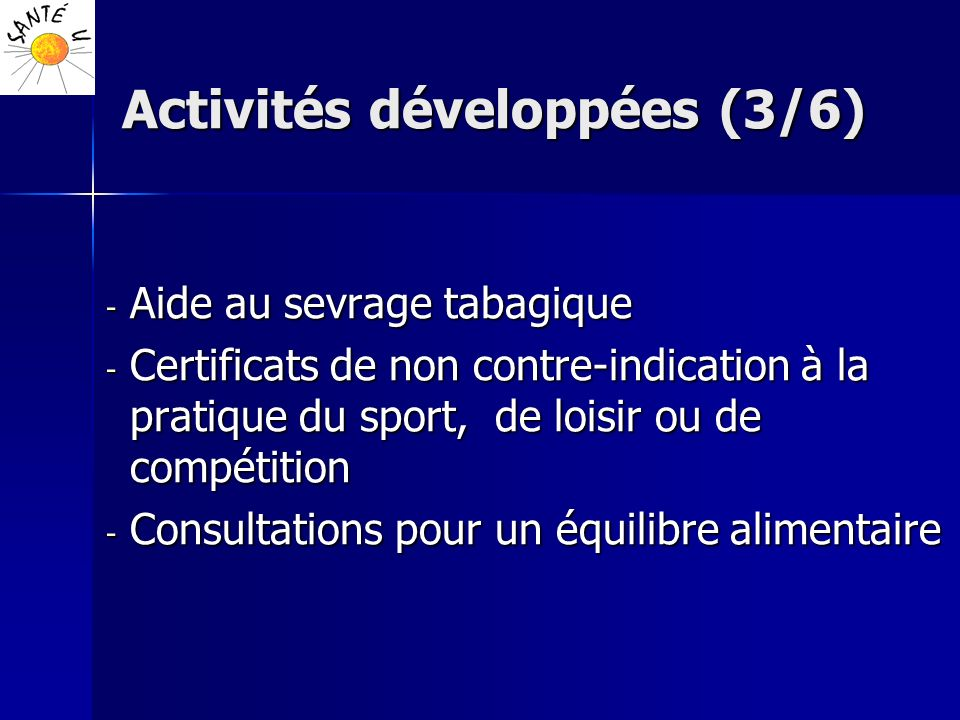 Activités développées (3/6) - Aide au sevrage tabagique - Certificats de non contre-indication à la pratique du sport, de loisir ou de compétition - C