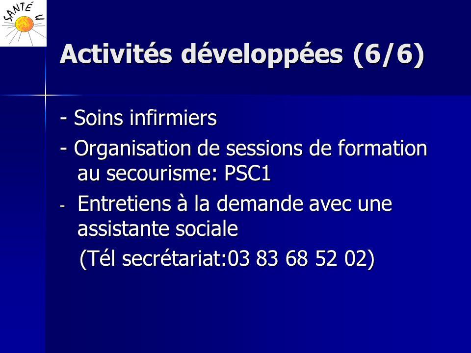 Activités développées (6/6) - Soins infirmiers - Organisation de sessions de formation au secourisme: PSC1 - Entretiens à la demande avec une assistan