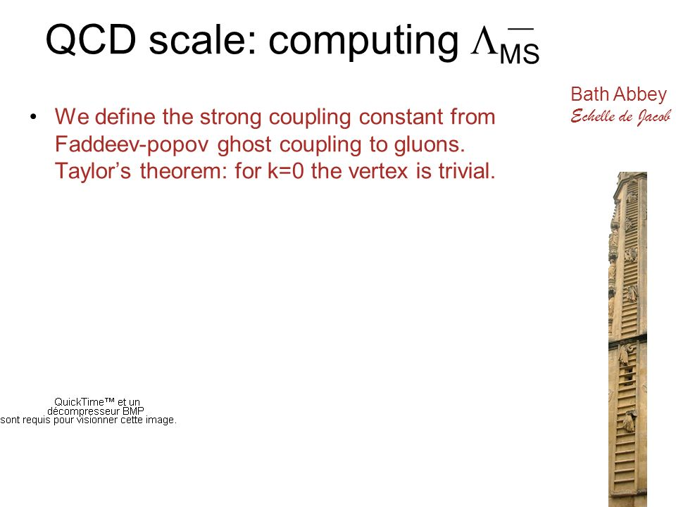 QCD scale: computing MS We define the strong coupling constant from Faddeev-popov ghost coupling to gluons. Taylors theorem: for k=0 the vertex is tri