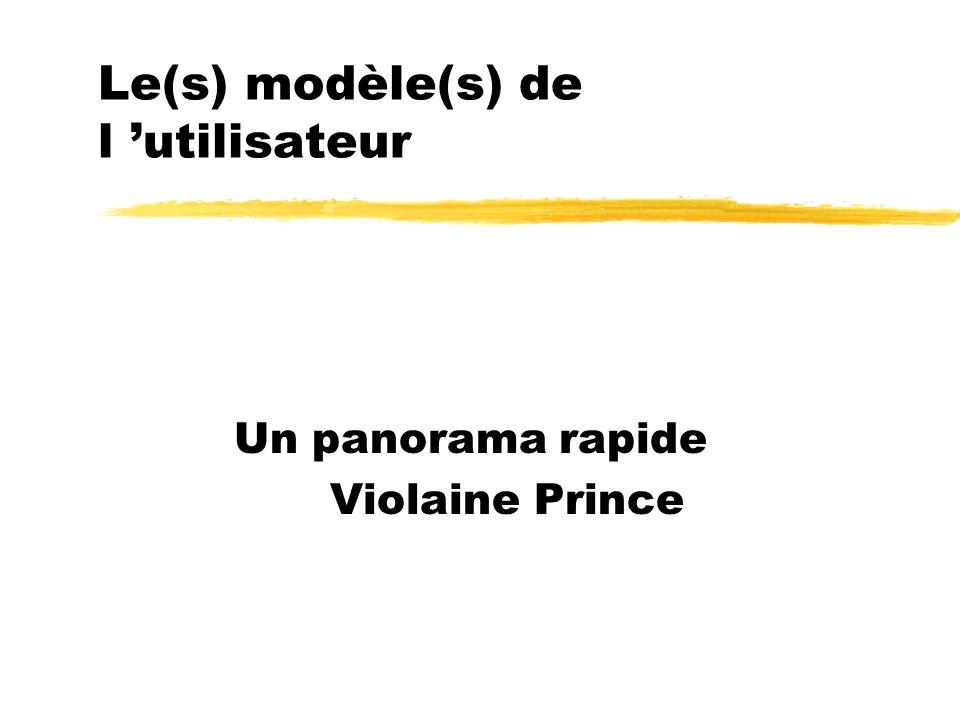 Le(s) modèle(s) de l utilisateur Un panorama rapide Violaine Prince
