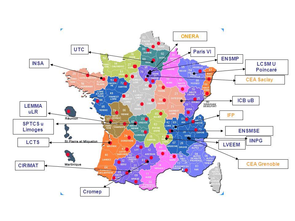 ENSMSE IINPG ICB uB CEA Saclay INSA LCSM U Poincaré SPTCS u Limoges LVEEM LEMMA uLR CIRIMAT LCTS UTC Paris VI ENSMP ONERA CEA Grenoble IFP Cromep