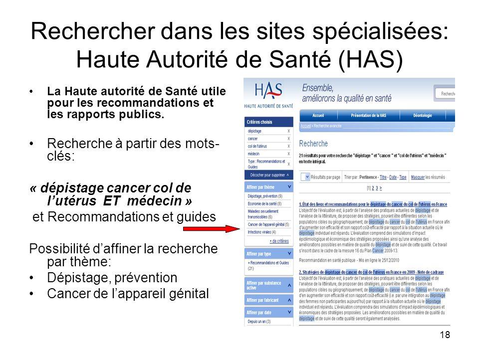 18 Rechercher dans les sites spécialisées: Haute Autorité de Santé (HAS) La Haute autorité de Santé utile pour les recommandations et les rapports pub