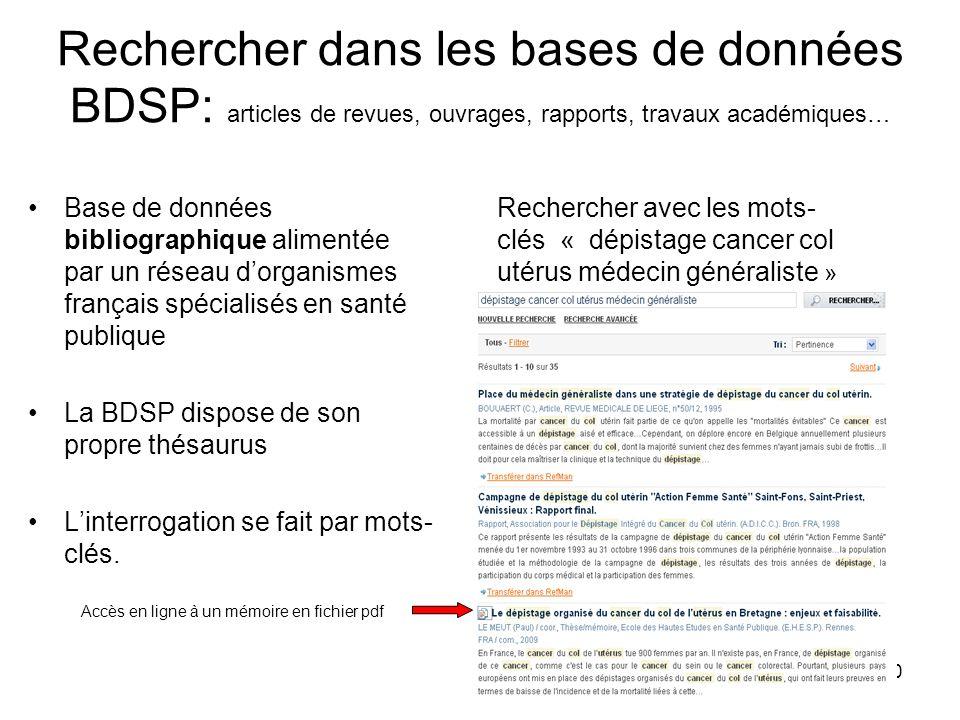 20 Rechercher dans les bases de données BDSP: articles de revues, ouvrages, rapports, travaux académiques… Base de données bibliographique alimentée p