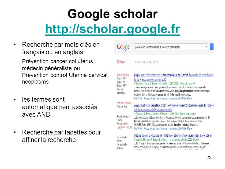 23 Google scholar http://scholar.google.fr http://scholar.google.fr Recherche par mots clés en français ou en anglais Prévention cancer col uterus méd