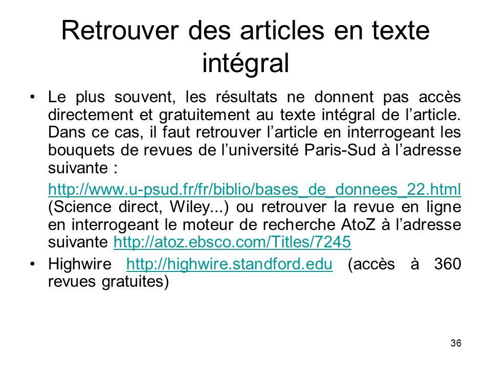 36 Retrouver des articles en texte intégral Le plus souvent, les résultats ne donnent pas accès directement et gratuitement au texte intégral de larti