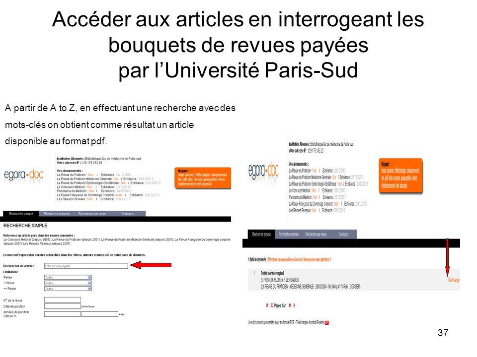 37 Accéder aux articles en interrogeant les bouquets de revues payées par lUniversité Paris-Sud A partir de A to Z, en effectuant une recherche avec d
