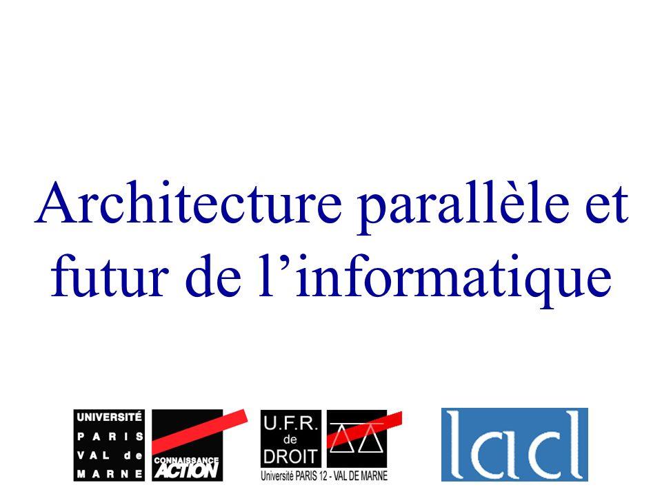 Architecture parallèle et futur de linformatique