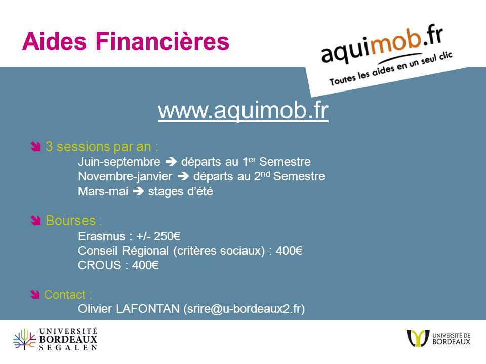 www.aquimob.fr 3 sessions par an : Juin-septembre départs au 1 er Semestre Novembre-janvier départs au 2 nd Semestre Mars-mai stages dété Bourses : Er