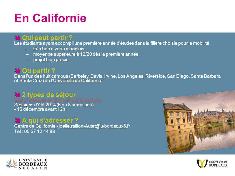 En Californie Qui peut partir ? Les étudiants ayant accompli une première année d'études dans la filière choisie pour la mobilité –très bon niveau d'a