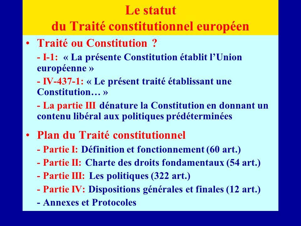 Le statut du Traité constitutionnel européen Traité ou Constitution .