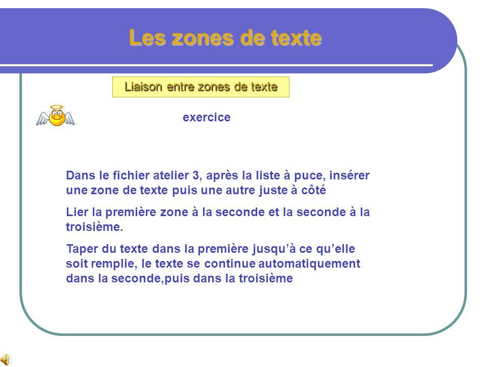 Les zones de texte Liaison entre zones de texte Créer un lien entre zones de texte :