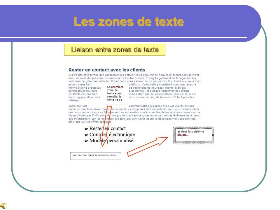 Les zones de texte Liaison entre zones de texte exercice Dans le fichier atelier 3, après la liste à puce, insérer une zone de texte puis une autre ju