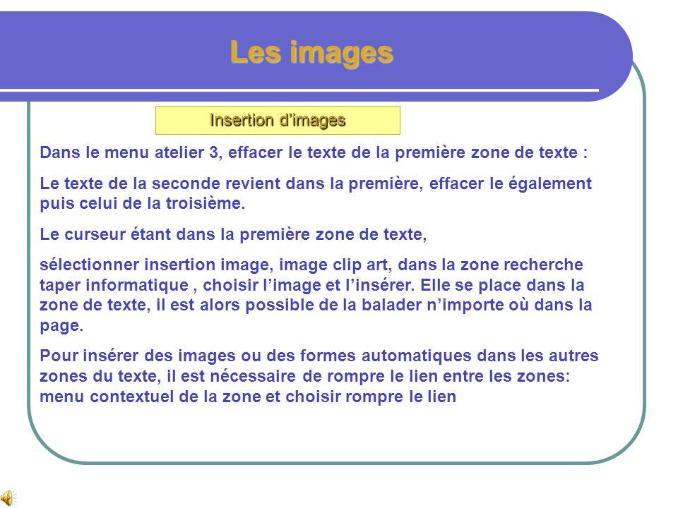 Les images Insertion dimages Plusieurs types dimages peuvent être insérées à partir du menu insertion image… Placer le curseur à lendroit voulu et Cho