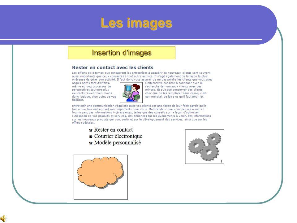 Les images Insertion dimages Dans le menu atelier 3, effacer le texte de la première zone de texte : Le texte de la seconde revient dans la première,