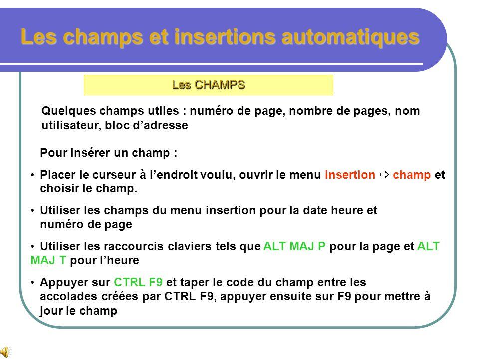 Les champs et insertions automatiques Les CHAMPS Fenêtre des différents types de champ Les différentes possibilités daffichage de la date