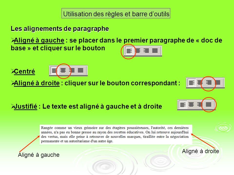Pour mettre en forme un paragraphe, on dispose de plusieurs outils : Les règles La barre doutils mise en forme Le menu Format Paragraphe (également ac
