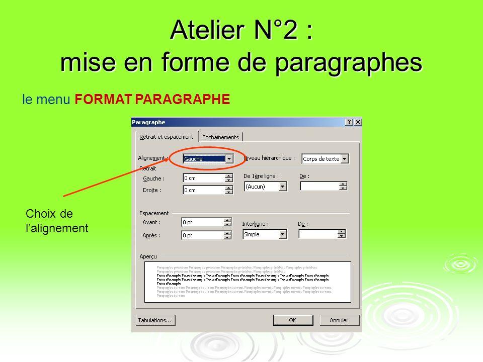 mise en forme de paragraphes Il suffit de cliquer-glisser le curseur approprié pour obtenir un retrait paragraphe, un retrait première ligne, ou un re