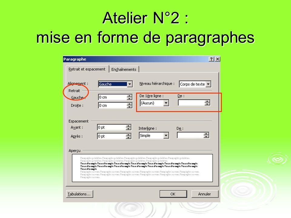 Atelier N°2 : mise en forme de paragraphes le menu FORMAT PARAGRAPHE Choix de lalignement