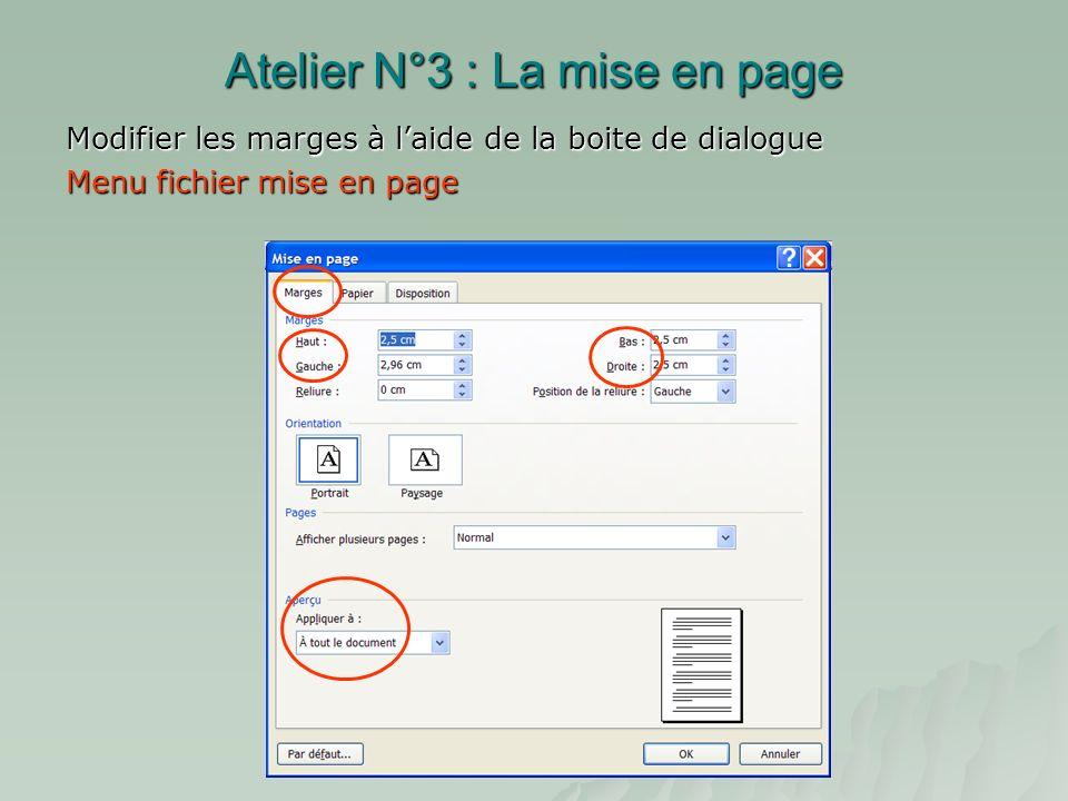 Atelier N°3 : La mise en page Placer le curseur sur la limite il prend alors la forme Matérialisation de la marge dans la plage de texte Marge gauche