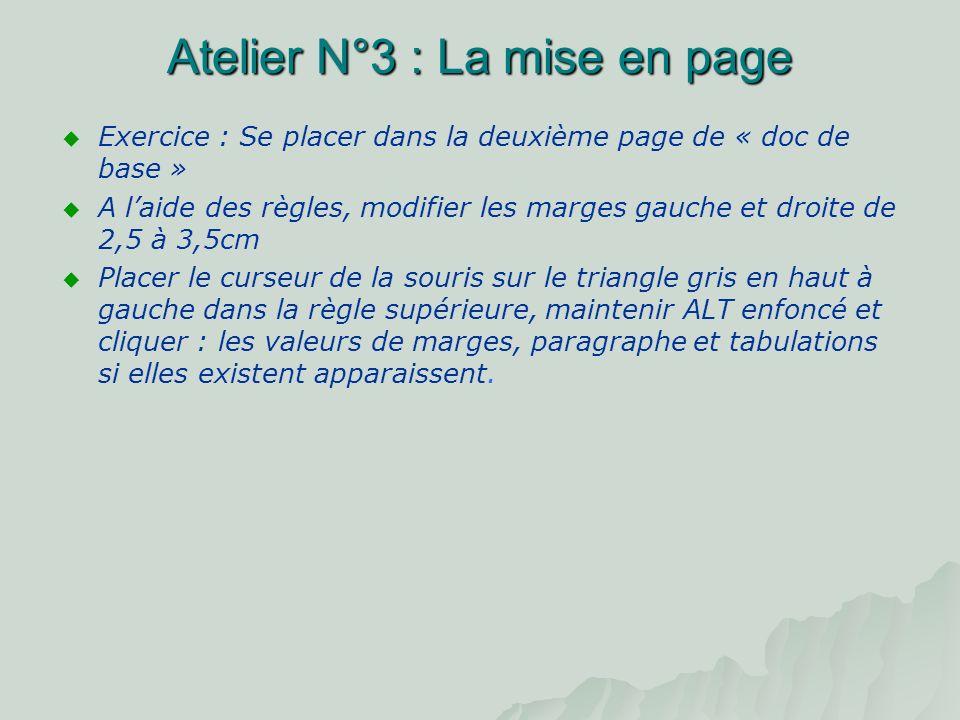Atelier N°3 : La mise en page Modifier les marges à laide de la boite de dialogue Menu fichier mise en page