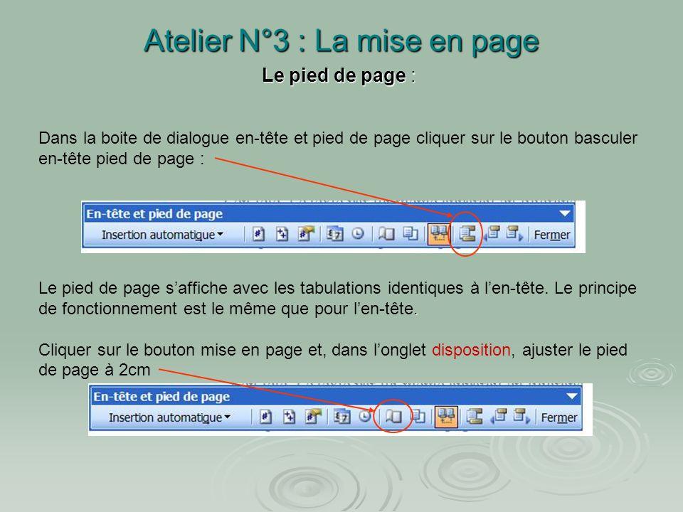 Atelier N°3 : La mise en page Exercice :importer le fichier « ATELIER 3 » depuis le site R.DESFARGE….. Exercice :importer le fichier « ATELIER 3 » dep