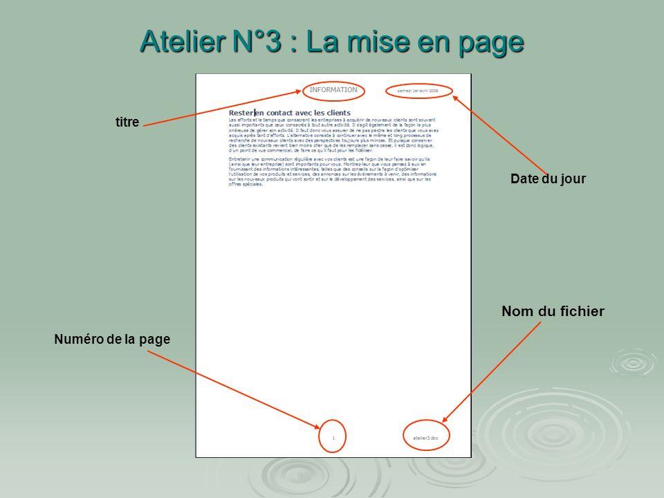 Atelier N°3 : La mise en page A laide de la touche TAB déplacer le curseur à droite du pied de page, et dans la fenêtre insertion automatique choisir