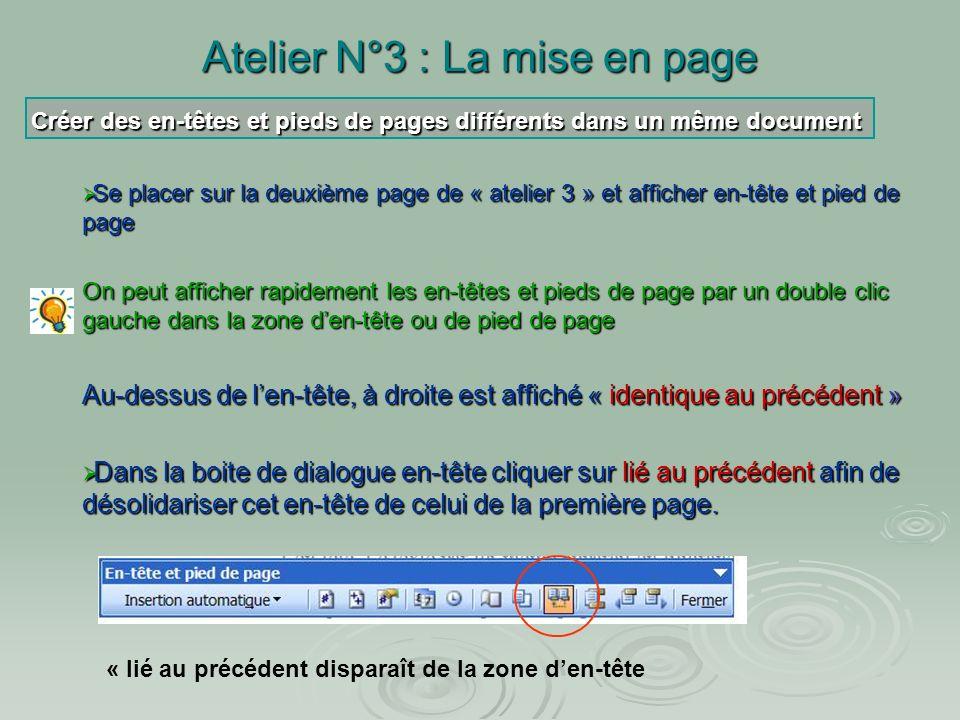Atelier N°3 : La mise en page SAUT DE SECTION double ligne pointillée La différence entre saut de section et saut de page Saut de page une seule ligne