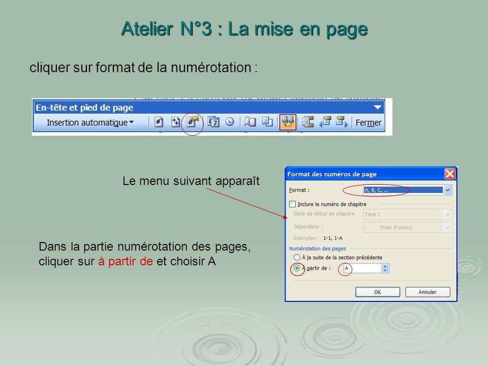 LA NUMEROTATION Il est possible de numéroter de façon indépendante chaque section dun document : les pages de la première section seront numérotées de