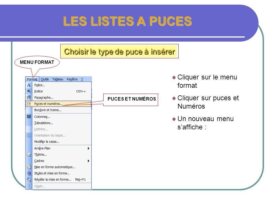 Les listes à puces et listes numérotées Création dune liste à puces Choisir le type de puce à insérer Placer le curseur à lendroit où doit commencer l