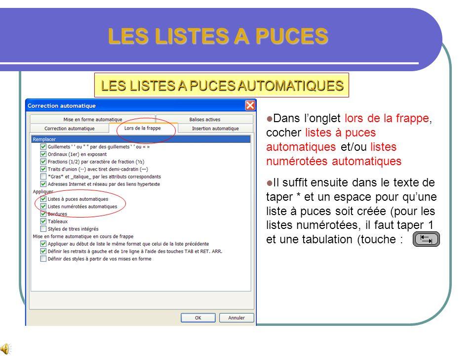 LES LISTES A PUCES LES LISTES A PUCES AUTOMATIQUES Dans le menu insertion, cliquer sur insertion automatique, et de nouveau sur insertion automatique