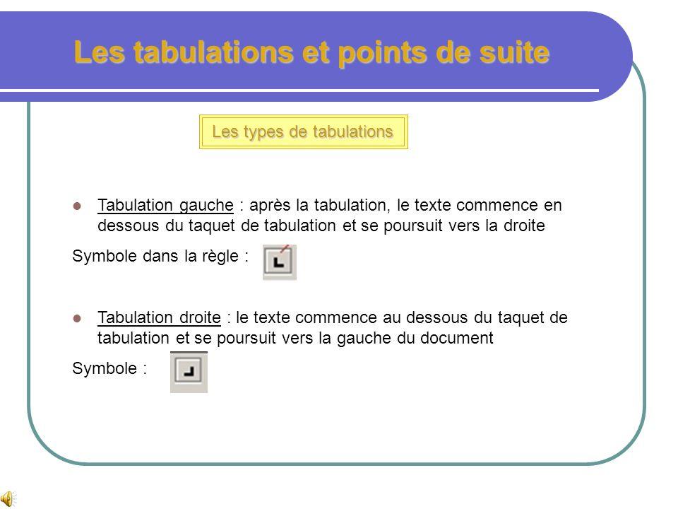 Les tabulations et points de suite Les tabulations Exemples de tabulations : Tabulations décimale Les nombres sont alignés par rapport à la décimale M