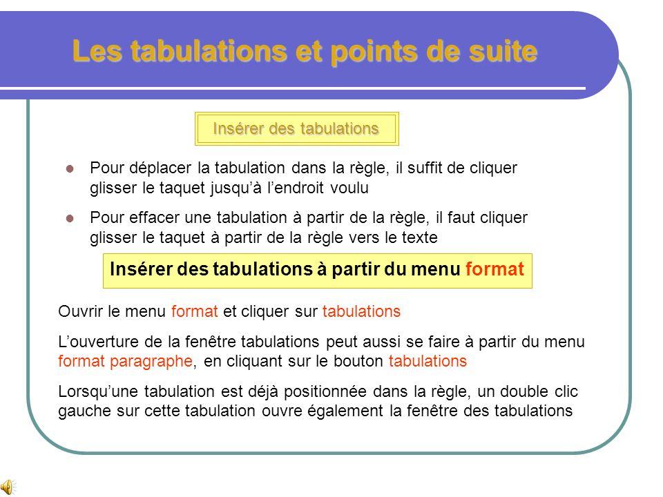 Les tabulations et points de suite Insérer des tabulations Pour insérer des tabulations on dispose de deux outils : la règle supérieure et la boite de
