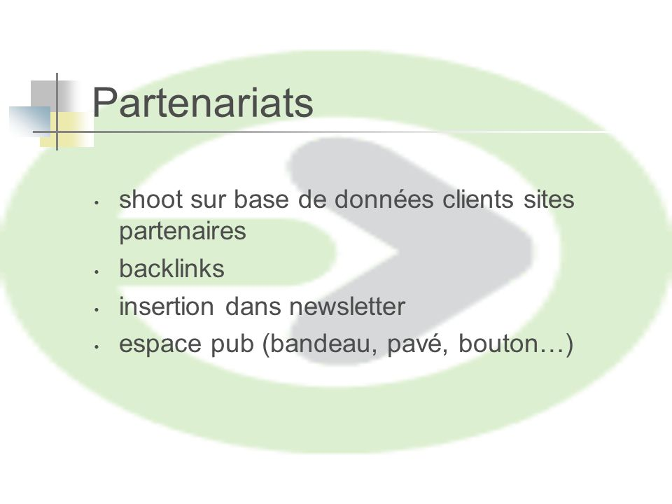 Partenariats shoot sur base de données clients sites partenaires backlinks insertion dans newsletter espace pub (bandeau, pavé, bouton…)