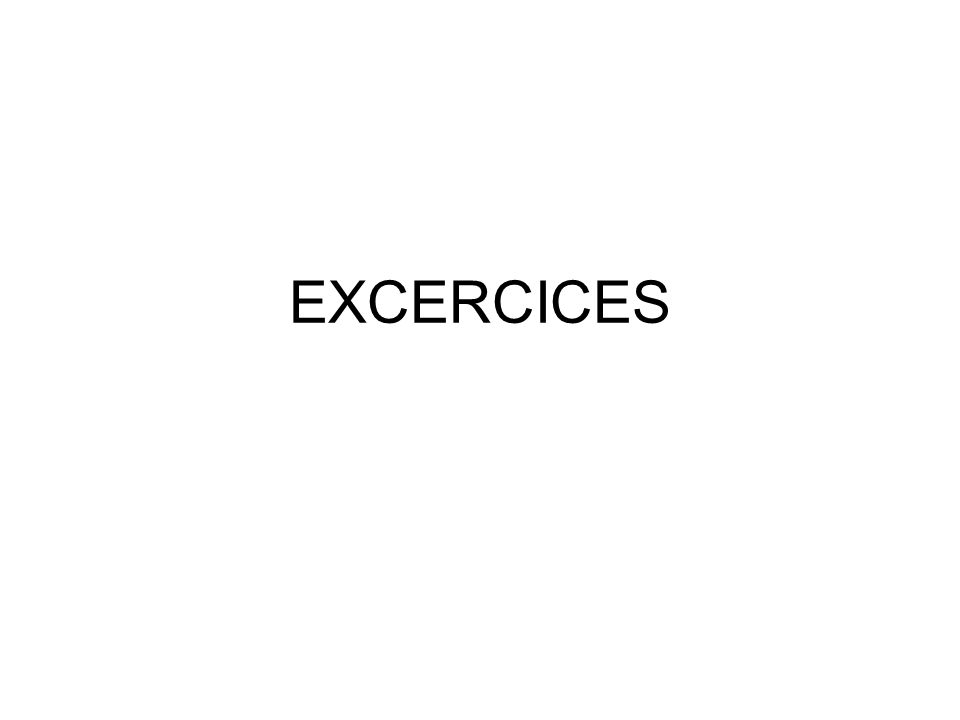 EXCERCICES