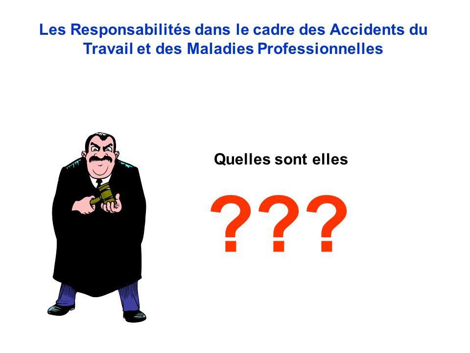 Les Responsabilités dans le cadre des Accidents du Travail et des Maladies Professionnelles Quelles sont elles ???